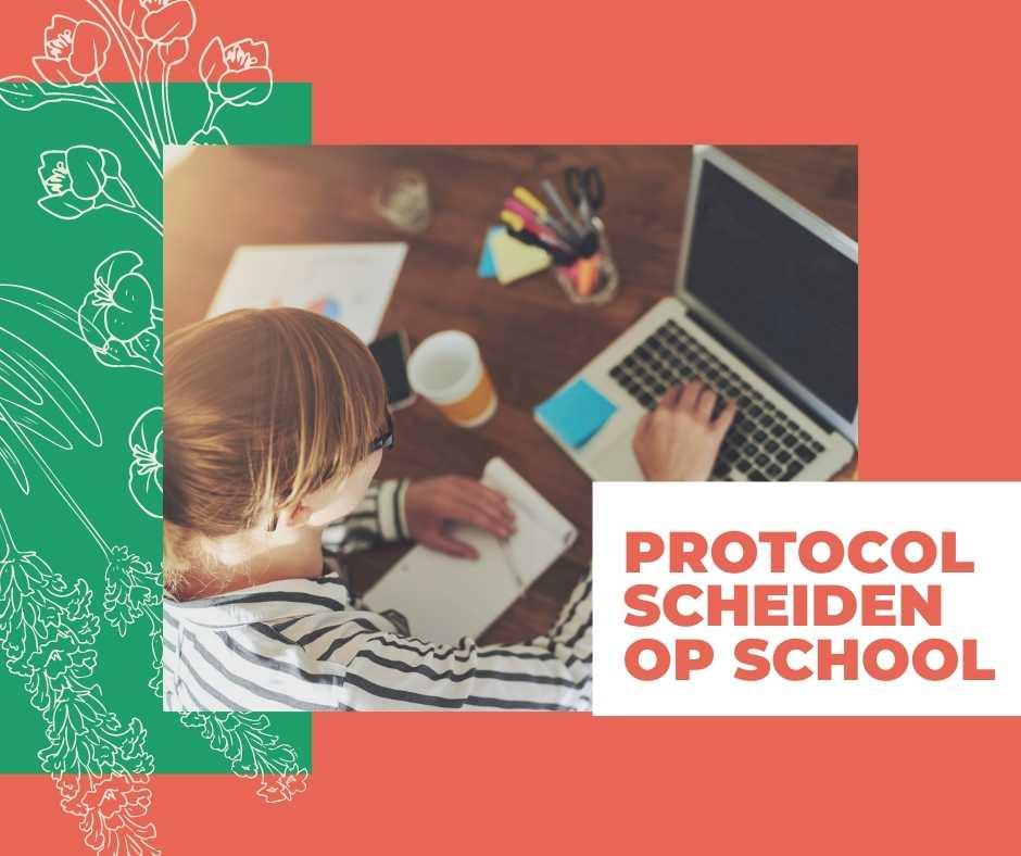 Protocol scheiden op school